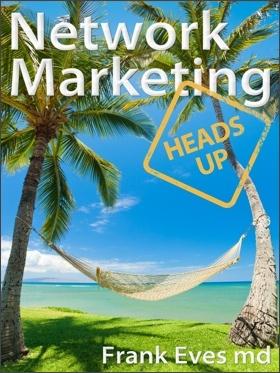 Network Marketing Heads Up